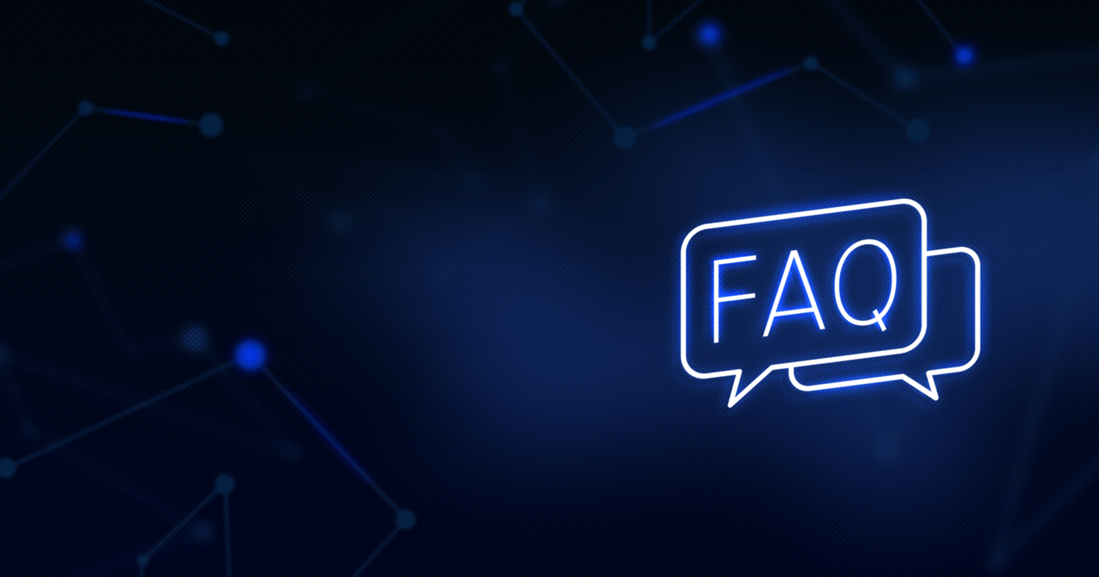 letters FAQ in a speech bubble on dark blue background
