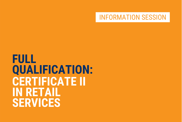Certificate II in Retail Services - Info Session