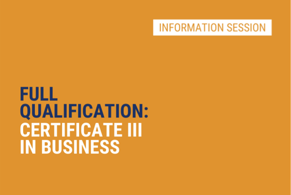 Certificate III in Business - Info Session