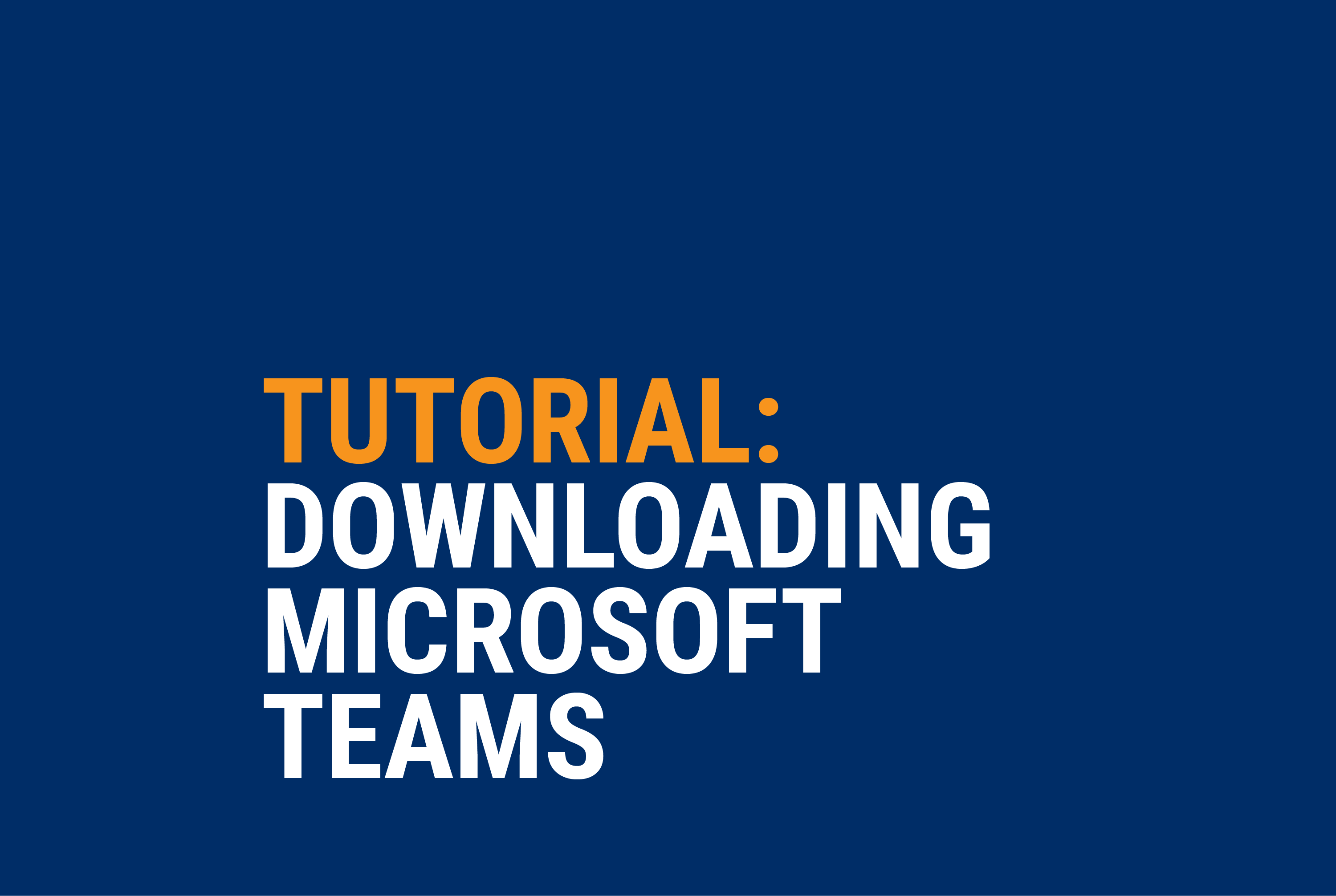 Tutorial: Downloading Microsoft Teams