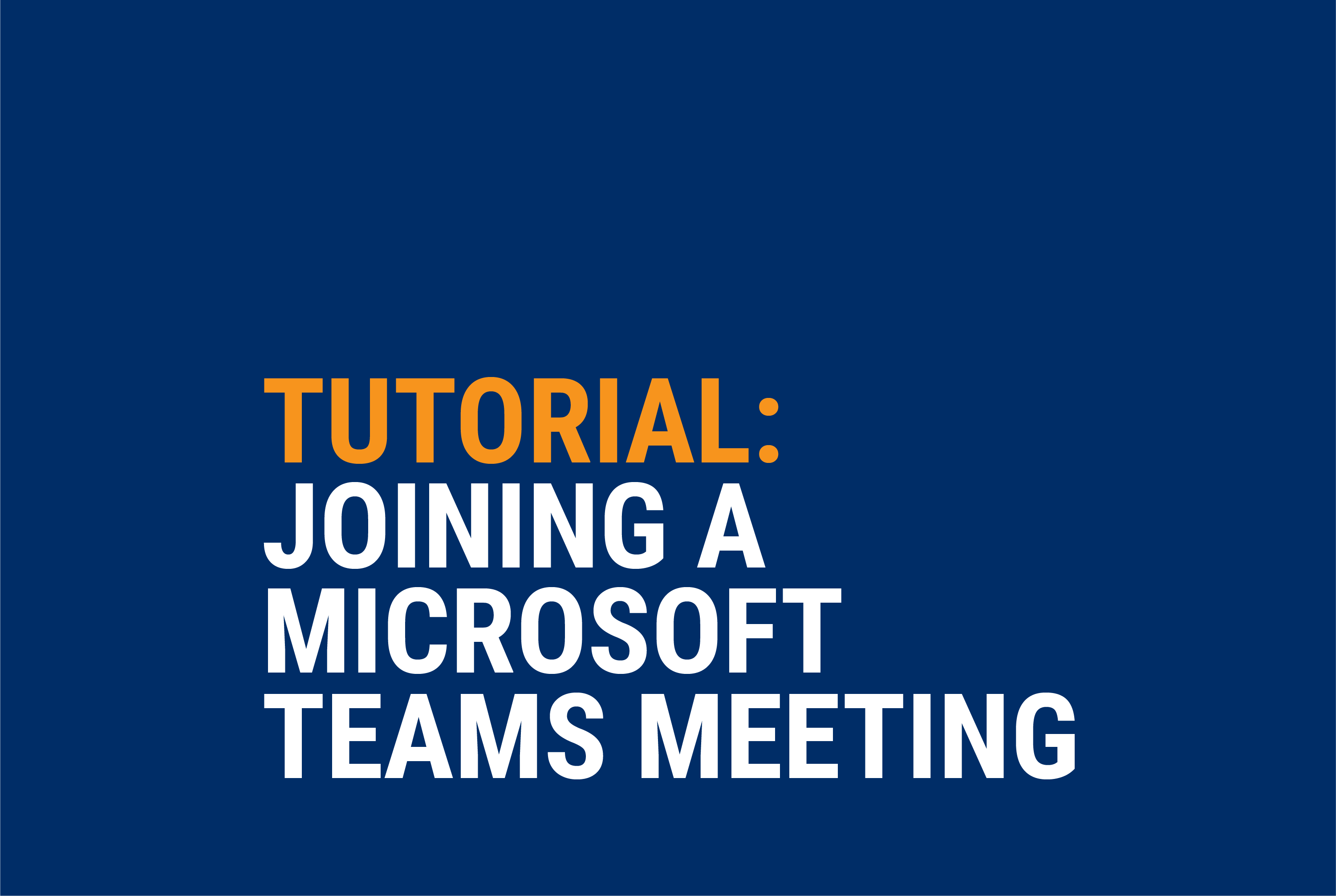 Tutorial: Joining a Microsoft Teams Meeting